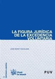 La figura jurídica de la excedencia voluntaria / José Benet Escolano. - 2015