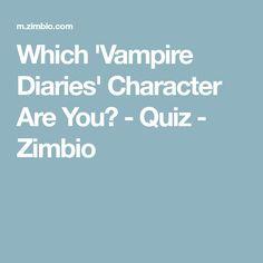 Which 'Vampire Diaries' Character Are You? - Quiz - Zimbio