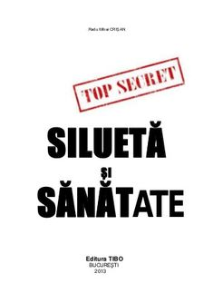 Cartea SILUETA SI SANATATE - Radu Mihai Crisan Top Secret, Book Publishing, Books, Libros, Book, Book Illustrations, Libri