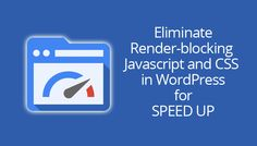 Eliminate render blocking js and css in WordPress