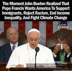 The Moment John Boehner Realized That Pope Francis Wants America To...