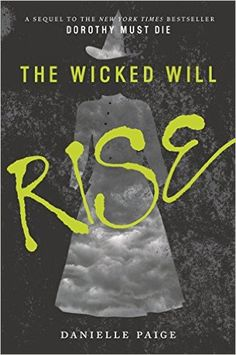 In this New York Times bestselling sequel to Dorothy Must Die, who is good—and who is actually Wicked? The Wicked Will Rise is perfect for fans of richly reimagined fairy tales and classic tales like