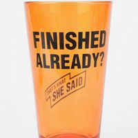 Finished Already? Pint Glass