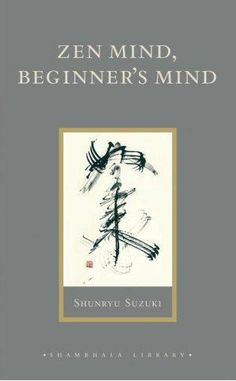 Amazon.com: Zen Mind, Beginner's Mind (9781590308493): Shunryu Suzuki, David Chadwick: Books