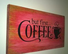 "Weathered Wood Pallet Sign ""But First...Coffee"""