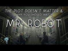 The Plot Doesn't Matter: Why You Should Watch Mr. Robot