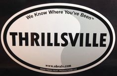 """Car Magnet THRILLSVILLE We Know Where You've Been Oval 6.75x4"""" Fresh Paint  