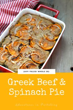 Greek Beef and Spinach Pie - Adventures In Partaking