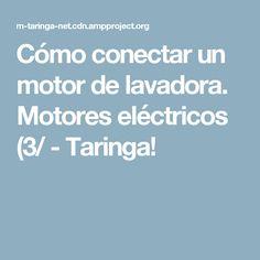 20c83fa5276 Cómo conectar un motor de lavadora. Motores eléctricos (3  - Taringa!