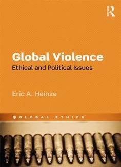 Global Violence: Ethical And Political Issues PDF