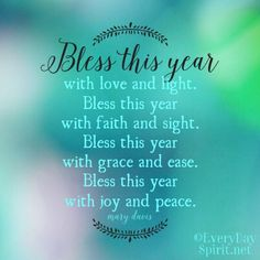 Bless this year ~ #blessings For app info ~ http://www.everydayspirit.net