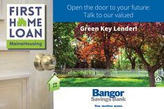 We'd like to introduce you to today's Green Key Lender: Bangor Savings Bank! Call Bangor Savings Bank and ask about our ‪#‎FirstHomeLoan‬ with a low 30-year fixed rate of 3.500% (4.396% APR, 0 points) AND $3,500 towards down payment and closing costs. Visit BangorMortgage.com today!