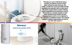 www.norwex.com   The Norwex Sanira Toilet Brush System provides an ingenious system to clean toilets without harmful chemicals.The cleaning solution is vegetable-based with coconut oil and a naturally occurring sugar surfactant.  It is neither poisonous nor corrosive and breaks down within 48 hours compared to other solutions that need as much as 30 days.  It is safe for use with septic systems.
