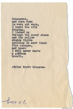 Typewriter Series #1098 by Tyler Knott Gregson*Chasers of the Light, is available through Amazon, Barnes and Noble, IndieBound , Books-A-Million , Paper Source or Anthropologie *