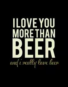 ...I really love beer