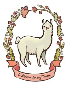 A llama for my mama! by Erica Sirotich