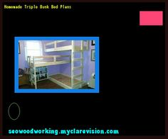 Homemade Triple Bunk Bed Plans 134845 - Woodworking Plans and Projects!
