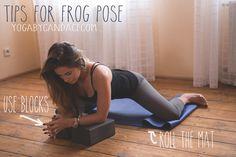 Pin it! Tips for frog pose! Using: yoga blocks, mat.