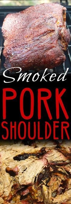 Smoked Pork Shoulder - This recipe and method produces a juicy, tender, perfectly smoked pork butt/shoulder EVERY TIME! Cooking Pork Shoulder, Pork Shoulder Recipes, Boneless Pork Shoulder, Pork Shoulder Roast, Smoked Pork Shoulder Rub, Pellet Grill Recipes, Grilling Recipes, Pulled Pork Smoker Recipes, Electric Smoker Pork Butt Recipe