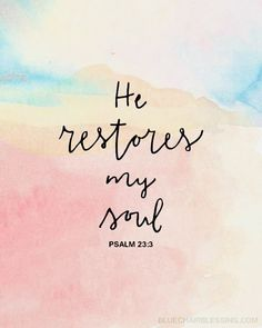 HE restores!! #jesus #psalm #soul #bible #verse