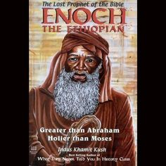 Enoch the Ethiopian: The Lost Prophet of the Bible : Greater Than Abraham, Holier Than Moses by Indus Khamit Kush Black History Books, Black History Facts, Black Books, Black History Month Memes, Prophets Of The Bible, Blacks In The Bible, Black Jesus, Bible Knowledge, Bible Truth