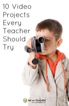 "10 Video Projects Every Teacher Should Try~ Make a book trailer, put together a thank you ""note,"" make a how-to video, try stop action, or tour your school. These are just a few of the great ideas from We Are Teachers. When you're looking for a way to integrate technology-- cell phones, tablets, or video cameras-- this list provides a great springboard!"