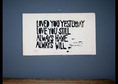 "Wanddeko mit Poster und Spruch über ewige Liebe / poster with saying ""loved you yesterday, love you still"" by papelami via DaWanda.com"