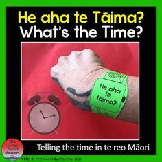 thetereomāoriclassroom: Telling the Time in Te Reo Maaori (with VIDEOS)