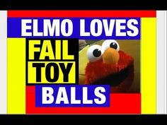 I love Guess Who Elmo and he loves balls LOL