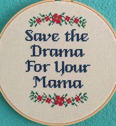 Pattern: Cross Stitch Save the Drama For by StitchBitchDarling