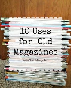 Have you got a pile of magazines laying around that you should recycle or donate?  Before you do that, check out my list of 10 uses for old magazines!