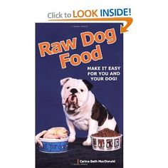 "Raw Dog Food: Make It Easy for You and Your Dog - - Product Description: Raw feeding is the hottest topic in dog care today. You may have heard about the ""BARF"" diet - Biologically Appropri Raw Feeding For Dogs, Make Dog Food, Pet Food, Premium Dog Food, Dog Boutique, Raw Food Diet, Homemade Dog Treats, Dog Supplies, Dog Design"
