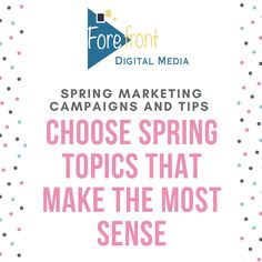 When doing Spring marketing, you should never stretch into an area that doesn't make sense for your business.  Instead, choose the topics that can merge with and compliment your business. For example, it probably wouldn't make sense for a local laundromat to focus its marketing on Spring gardening. However, Spring cleaning promotions and specials offered to those who are cleaning out their closets would work perfectly.