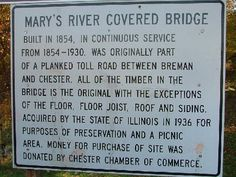 (Little Mary's Covered Bridge, 98' x 17', 1854, closed to motor traffic, restored 05-2005, 13-79-01) across Little Mary's River NE of Chester, Randolph County, Illinois. IL150 NE 4.2 miles from jct with IL3 in Chester to the park & bridge on the E. side of the road. (10-20-09, N37 56.909 W89 45.953) Photo by Jack & June Schmidt.