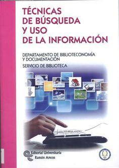 http://mezquita.uco.es/record=b1676532~S6*spi TECNICAS DE BUSQUEDA Y USO DE LA INFORMACION, realizado por el Departamento de Biblioteconomía y Documentación del Servicio de Biblioteca de la Universidad Carlos III de Madrid bajo la coordinación de Ana R. Palacios Lozano