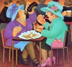 Ladies Who Lunch by Beryl Cook. Cook's women have hubris and make me giggle.