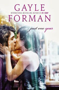 El Extraño Gato del Cuento: Gayle Forman: Just One Day #2 — Just One Year