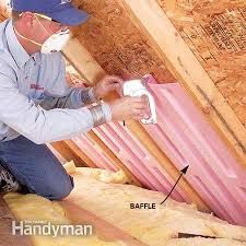 Install baffles in attics at the soffit to assure proper ventilation for attic and roof