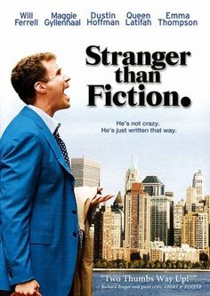 Stranger Than Fiction.  Up there with Big Fish as a feel-good movie that I will watch over and over.
