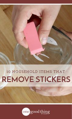 Stubborn stickers and sticky residue are the worst! Get rid of them quickly and easily using any of these 10 common household products.