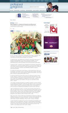 Título: Reciclagem e o desenvolvimento profissional. Veículo: portal Profissional & Negócios. Data: 16/05/2014. Cliente: Instituto Reciclar.