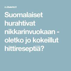 Suomalaiset hurahtivat nikkarinvuokaan - oletko jo kokeillut hittireseptiä? Food And Drink, Drinks, Saunas, Drinking, Beverages, Drink, Steam Room, Beverage