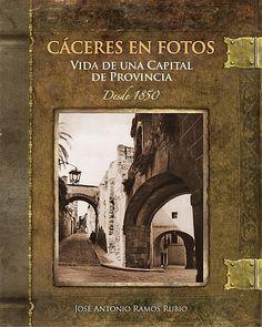 BIBLIOTECA VIRTUAL EXTREMEÑA - La cultura de Extremadura en la red: Cáceres en fotos. Vida de una capital de provincia...
