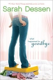 What Happened to Goodbye- Sarah Dessen. Only Sarah Dessen book i dont own i still loved it