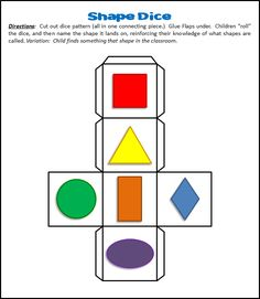"""Children """"roll"""" the dice, and then name the shape it lands on, reinforcing their knowledge of what shapes are called. Variation: Child finds something that shape in the classroom. Good for math center Preschool Learning, Kindergarten Math, Early Learning, Preschool Activities, Teaching Shapes, Teaching Math, Creative Teaching, Kids Education, Math Centers"""