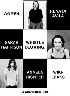 Women, Whistleblowing, WikiLeaks: A Conversation by Renata Avila, Sarah Harrison, and Angela Richter Human Rights Lawyer, Chelsea Manning, Edward Snowden, Political Spectrum, Mainstream Media, Conversation, This Book, Politics, Books