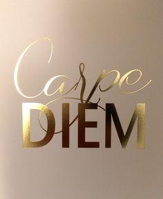 Carpe Diem - Seize the Day Gold Foil Print by JordanKatelin on Etsy Me Quotes, Motivational Quotes, Inspirational Quotes, Gold Quotes, Qoutes, Hustle Quotes, Framed Quotes, Dream Quotes, Queen Quotes