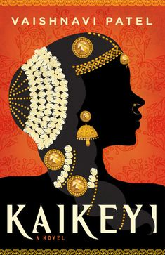 Cover Launch: KAIKEYI by Vaishnavi Patel - Orbit Books Muslim Book, Text For Her, Holly Black, Beautiful Book Covers, S Stories, Retelling, Worlds Of Fun, Love Book, The Magicians