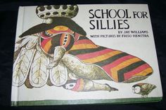 School for Sillies jay Williams Friso Henstra HB Parents Magazine Press NICE