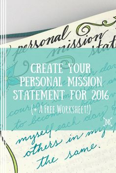 Learn how to craft your very own personal mission statement for the new year! Who's ready to rock 2016?